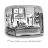"""I'll be home for dinner—my career will be finished at five."" - New Yorker Cartoon Premium Giclee Print by Frank Cotham"