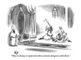 """They're always so surprised when someone disagrees with them."" - New Yorker Cartoon Premium Giclee Print by Frank Cotham"