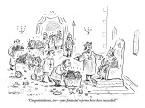 """Congratulations, sire—your financial reforms have been successful!"" - New Yorker Cartoon Premium Giclee Print by David Sipress"