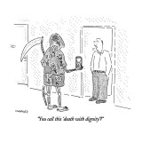 """You call this 'death with dignity'?"" - New Yorker Cartoon Premium Giclee Print by Robert Mankoff"