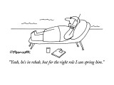 """""""Yeah, he's in rehab, but for the right role I can spring him."""" - New Yorker Cartoon Premium Giclee Print by Charles Barsotti"""