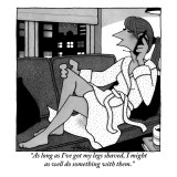 """""""As long as I've got my legs shaved, I might as well do something with them."""" - New Yorker Cartoon Premium Giclee Print by William Haefeli"""
