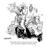 """I'd just like to know why, if you trust me so much, you've named your dau…"" - New Yorker Cartoon Premium Giclee Print by William Hamilton"