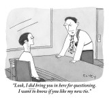 """""""Look, I did bring you in here for questioning. I want to know if you like…"""" - New Yorker Cartoon Premium Giclee Print by Peter C. Vey"""
