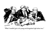 """What I wouldn't give to be young and deregulated right about now."" - New Yorker Cartoon Premium Giclee Print by William Hamilton"