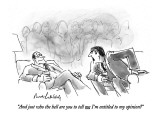 """And just who the hell are you to tell me I'm entitled to my opinion?"" - New Yorker Cartoon Premium Giclee Print by Mort Gerberg"