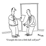 &quot;Crumple this into a little ball, will you?&quot; - New Yorker Cartoon Premium Giclee Print by Peter Mueller