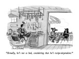"""""""Actually, he's not so bad, considering that he's recipe-dependent."""" - New Yorker Cartoon Premium Giclee Print by Mort Gerberg"""