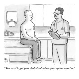 """You need to get your cholesterol where your sperm count is."" - New Yorker Cartoon Premium Giclee Print by Paul Noth"