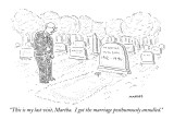 """This is my last visit, Martha.  I got the marriage posthumously annulled."" - New Yorker Cartoon Premium Giclee Print by Robert Mankoff"