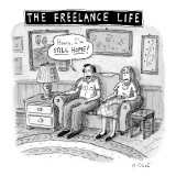 """THE FREELANCE LIFE"" - New Yorker Cartoon Premium Giclee Print by Roz Chast"