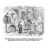 """Please help us reduce our garbage and improve our energy efficiency and o…"" - New Yorker Cartoon Premium Giclee Print by Edward Koren"