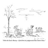 """""""I like the Easter Bunny—I find him less judgmental than Santa Claus.""""  - New Yorker Cartoon Premium Giclee Print by Barbara Smaller"""