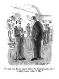 """I may not know much about the Constitution, but I certainly know what I l…"" - New Yorker Cartoon Premium Giclee Print by Bernard Schoenbaum"