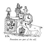 Possessions are part of the self. - New Yorker Cartoon Premium Giclee Print by William Steig