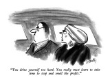"""You drive yourself too hard.  You really must learn to take time to stop …"" - New Yorker Cartoon Premium Giclee Print by Donald Reilly"