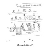 """""""Release the kittens!"""" - New Yorker Cartoon Premium Giclee Print by Michael Maslin"""