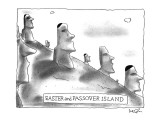 EASTER and PASSOVER ISLAND - New Yorker Cartoon Premium Giclee Print by Arnie Levin