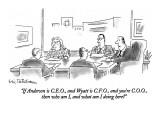 """""""If Anderson is C.E.O., and Wyatt is C.F.O., and you're C.O.O., then who a…"""" - New Yorker Cartoon Premium Giclee Print by Eric Teitelbaum"""