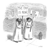 "Religious sign carrier bears sign:  ""The End Is Near""— a woman who appears… - New Yorker Cartoon Premium Giclee Print by Roz Chast"