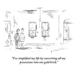 """I've simplified my life by converting all my possessions into one gold br…"" - New Yorker Cartoon Premium Giclee Print by Barbara Smaller"