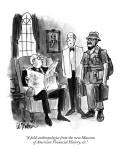 """A field anthropologist from the new Museum of American Financial History,…"" - New Yorker Cartoon Premium Giclee Print by Warren Miller"