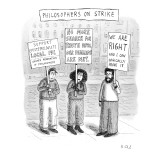 Philosophers go on strike with signs like 'No more search for truth until … - New Yorker Cartoon Premium Giclee Print by Roz Chast