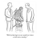 &quot;Well, by that logic no one would ever shave a clock onto a monkey.&quot; - New Yorker Cartoon Premium Giclee Print by Paul Noth