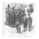 """Perhaps we shouldn't listen. I believe he's trying to influence our vote."" - New Yorker Cartoon Premium Giclee Print by Helen E. Hokinson"