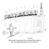 """If you prick a corporation, does it not bleed? If you tickle it, does it …"" - New Yorker Cartoon Premium Giclee Print by David Sipress"