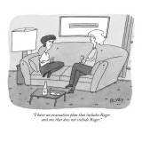 """I have an evacuation plan that includes Roger and one that does not inclu…"" - New Yorker Cartoon Premium Giclee Print by Peter C. Vey"