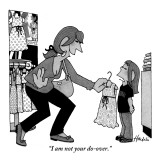 """""""I am not your do-over."""" - New Yorker Cartoon Premium Giclee Print by William Haefeli"""