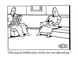 """Take away his brilliant prose, and he's just some depressed guy."" - New Yorker Cartoon Premium Giclee Print by Bruce Eric Kaplan"