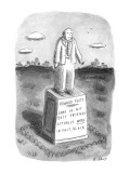 "Statue of white man standing on small pedistal. Writing on statue: ""Howard… - New Yorker Cartoon Premium Giclee Print by Roz Chast"
