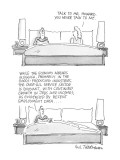 """Husband & wife in bed. Wife says to husband: """"Talk to me,Howard. You never… - New Yorker Cartoon Premium Giclee Print by Eric Teitelbaum"""