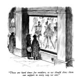 """These are hard times for retailers, so we should show them our support in…"" - New Yorker Cartoon Premium Giclee Print by Robert Weber"