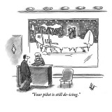 """""""Your pilot is still de-icing."""" - New Yorker Cartoon Premium Giclee Print by Frank Cotham"""