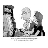 """What's to prevent some total stranger anywhere in the world from paying m…"" - New Yorker Cartoon Premium Giclee Print by William Haefeli"