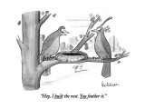 """Hey, I built the nest. You feather it."" - New Yorker Cartoon Premium Giclee Print by Leo Cullum"
