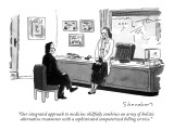 """Our integrated approach to medicine skillfully combines an array of holis…"" - New Yorker Cartoon Premium Giclee Print by Danny Shanahan"
