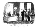 """This is Mr. Harrington, our mortgage nerd."" - New Yorker Cartoon Premium Giclee Print by Robert Weber"