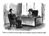 """There are no medical or pension benefits, but the employees' lounge has e…"" - New Yorker Cartoon Premium Giclee Print by Warren Miller"