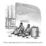 """The one single thought that sustains me is that the fundamentals are good."" - New Yorker Cartoon Premium Giclee Print by Tom Cheney"