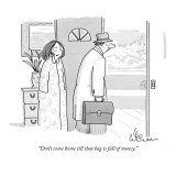 """Don't come home till that bag is full of money."" - New Yorker Cartoon Premium Giclee Print by Leo Cullum"