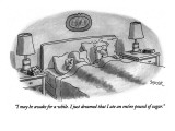 """I may be awake for a while. I just dreamed that I ate an entire pound of …"" - New Yorker Cartoon Premium Giclee Print by Jack Ziegler"