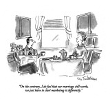 """""""On the contrary, I do feel that our marriage still works, we just have to…"""" - New Yorker Cartoon Premium Giclee Print by Eric Teitelbaum"""