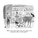 """Derek and I have always been very aware of the nutritional value of whole…"" - New Yorker Cartoon Premium Giclee Print by Danny Shanahan"