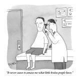 """It never ceases to amaze me what little brains people have."" - New Yorker Cartoon Premium Giclee Print by Peter C. Vey"