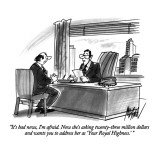 """It's bad news, I'm afraid.  Now she's asking twenty-three million dollars…"" - New Yorker Cartoon Premium Giclee Print by Kenneth Mahood"