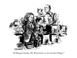"""At Morgan Stanley, Ms. Brimworth, we do not shout 'Bingo!' "" - New Yorker Cartoon Premium Giclee Print by William Hamilton"